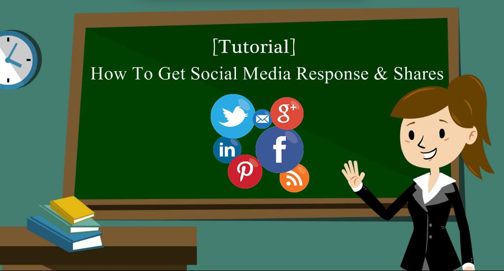 Tutorial: How To Get Social Media Response & Shares