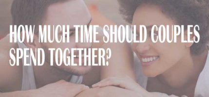 How Much Time Should Couples Spend Together?