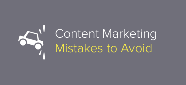 6 Content Mistakes That Everyone Must Avoid