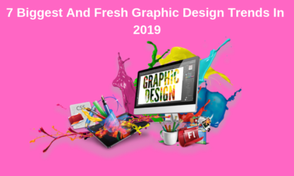 7 Biggest And Fresh Graphic Design Trends In 2019